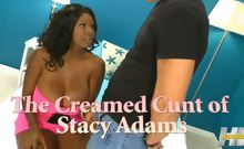 The Creamed Cunt Of Stacy Adams