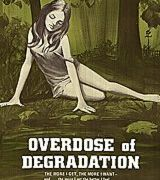 Overdose Of Degradation